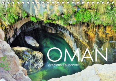 Oman - Arabiens Zauberwelt (Tischkalender 2019 DIN A5 quer), Sabine Reining