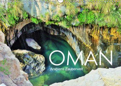 Oman - Arabiens Zauberwelt (Wandkalender 2019 DIN A3 quer), Sabine Reining