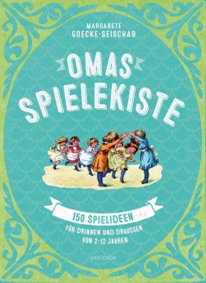 Omas Spielekiste - Margarete L. Goecke-Seischab |