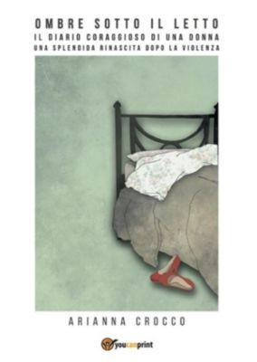 Ombre sotto il letto, Arianna Crocco