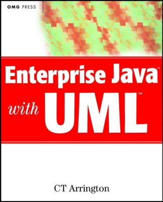 OMG Press Books: Enterprise Java with UML, C. T. Arrington