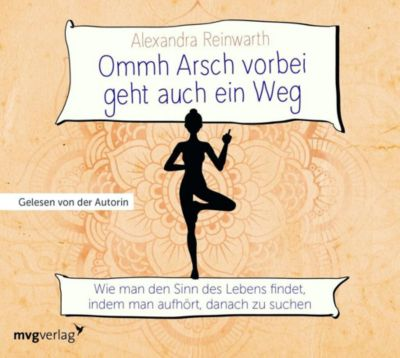 Ommh Arsch vorbei geht auch ein Weg, 1 Audio-CD, Alexandra Reinwarth