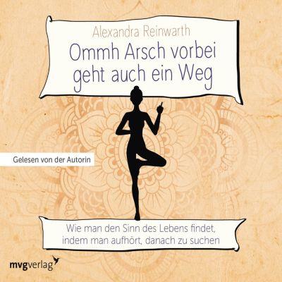 Ommh Arsch vorbei geht auch ein Weg, Alexandra Reinwarth