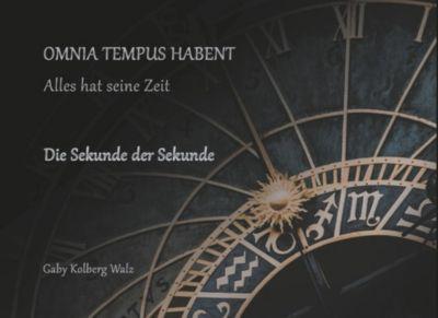 Omnia Tempus Habent, Gaby Kolberg Walz