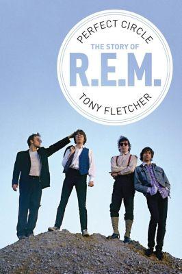 Omnibus Press: Perfect Circle: The Story of R.E.M., Tony Fletcher