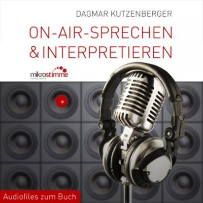 On-Air-Sprechen & Interpretieren - Audiofiles zum Buch