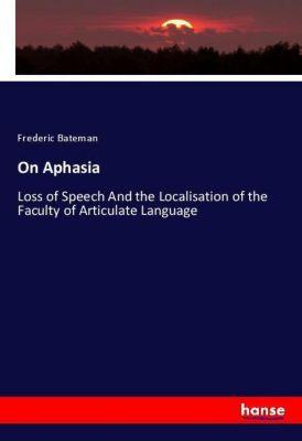 On Aphasia, Frederic Bateman
