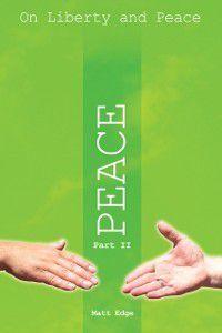 On Liberty and Peace - Part 2, Matt Edge