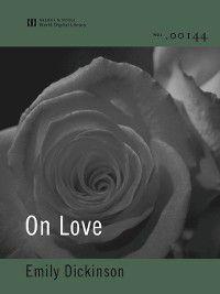 On Love (World Digital Library Edition), Emily Dickinson