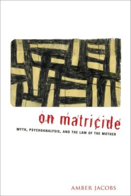 On Matricide, Amber Jacobs