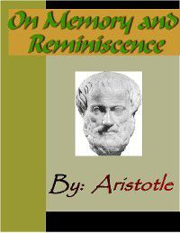 On Memory and Reminiscence - ARISTOTLE, Aristotle