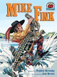 On My Own Folklore: Mike Fink, Stephen Krensky