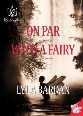On Par with a Fairy, Lyla Bardan