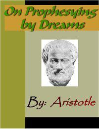 On Prophesying by Dreams - ARISTOTLE, Aristotle