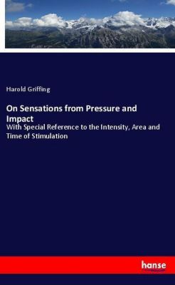 On Sensations from Pressure and Impact, Harold Griffing