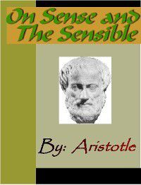 On Sense and the Sensible - ARISTOTLE, Aristotle