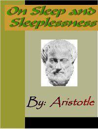 On Sleep and Sleeplessness - ARISTOTLE, Aristotle