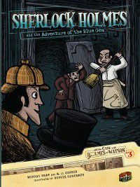On the Case with Holmes and Watson: Sherlock Holmes and the Adventure of the Blue Gem, Sir Arthur Conan Doyle
