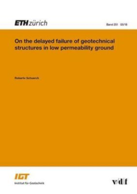 On the delayed failure of geotechnical structures in low permeability ground, Roberto Schürch