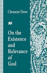 On the Existence and Relevance of God, Clement Dore