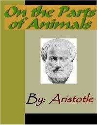 On the Parts of Animals - ARISTOTLE, Aristotle