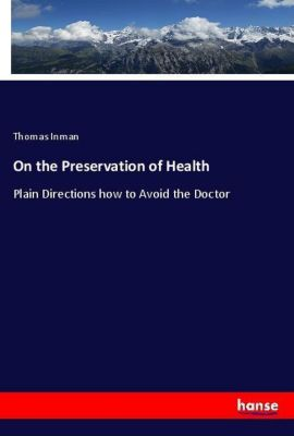 On the Preservation of Health, Thomas Inman