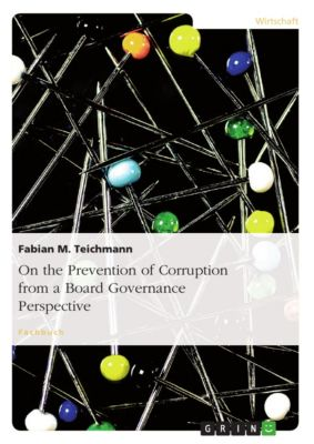 On the Prevention of Corruption from a Board Governance Perspective, Fabian M. Teichmann