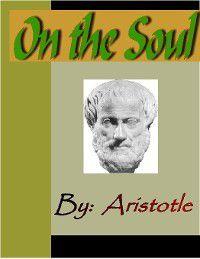 On the Soul - ARISTOTLE, Aristotle