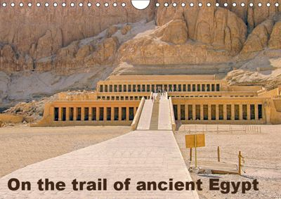 On the trail of the ancient Egypt (Wall Calendar 2019 DIN A4 Landscape), Lars Eberschulz