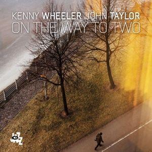 On The Way To Two (Vinyl), Kenny Wheeler, John Taylor