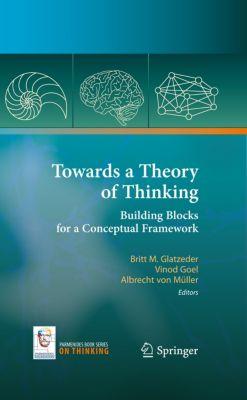On Thinking: Towards a Theory of Thinking, Vinod Goel