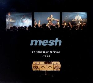 On This Tour Forever (Live), Mesh