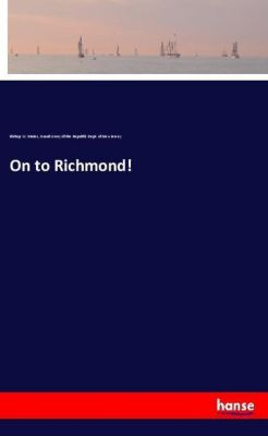 On to Richmond!, Bishop W. Mains, Grand Army of the Republic Dept. of New Jersey