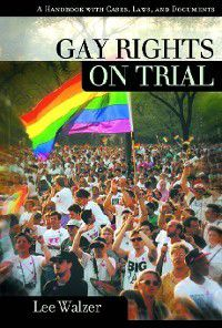 On Trial: Gay Rights on Trial, Lee Walzer