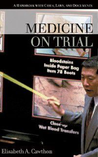 On Trial: Medicine on Trial, Elisabeth Cawthon