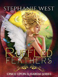 Once Upon a Harem: Ruffled Feathers, Stephanie West