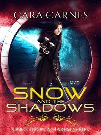 Once Upon a Harem: Snow and the Shadows, Cara Carnes