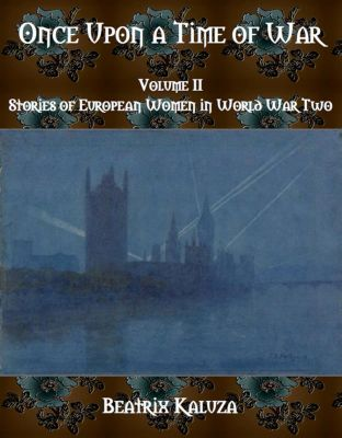 Once Upon a Time of War, Volume II, Beatrix Kaluza