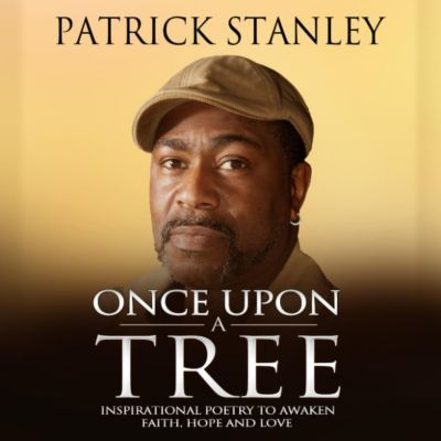 Once Upon a Tree: Inspirational Poetry to Awaken Faith, Hope and Love