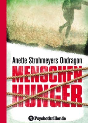 Ondragon: Ondragon 1: Menschenhunger, Anette Strohmeyer