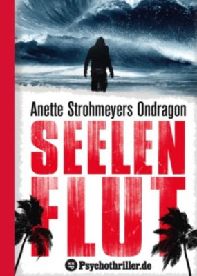 Ondragon: Ondragon 4: Seelenflut, Anette Strohmeyer