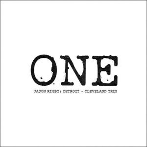 One, Jason Detroit-Cleveland Trio Rigby
