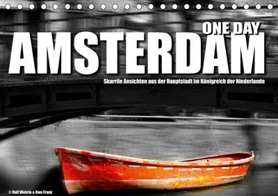 One Day Amsterdam (Tischkalender 2019 DIN A5 quer), Ralf Wehrle und Uwe Frank