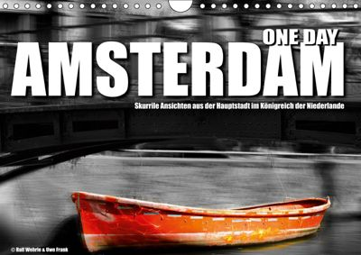 One Day Amsterdam (Wandkalender 2019 DIN A4 quer), Ralf Wehrle und Uwe Frank