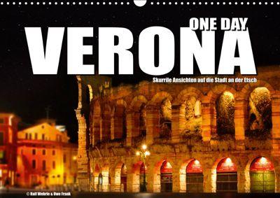 ONE DAY VERONA (Wandkalender 2019 DIN A3 quer), Ralf Wehrle und Uwe Frank