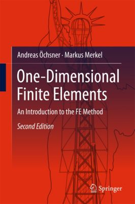 One-Dimensional Finite Elements, Andreas Öchsner, Markus Merkel
