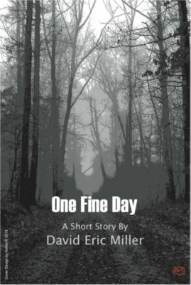 One Fine Day, David Eric Miller