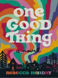 One Good Thing, Rebecca Hendry