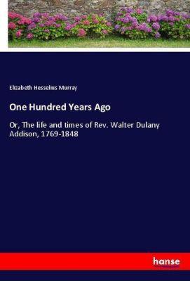 One Hundred Years Ago, Elizabeth Hesselius Murray