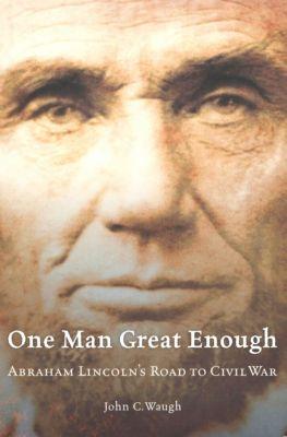 One Man Great Enough, John C. Waugh